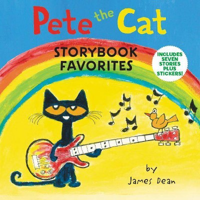 Pete the Cat Storybook Favorites : Includes 7 Stories Plus Stickers! -  by James Dean (Hardcover)