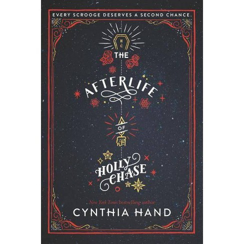 The Afterlife of Holly Chase - by  Cynthia Hand (Paperback) - image 1 of 1