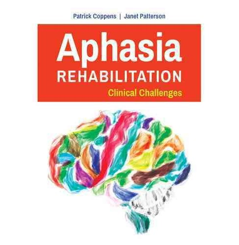 Aphasia Rehabilitation : Clinical Challenges (Paperback) (Patrick Coppens & Janet Patterson) - image 1 of 1