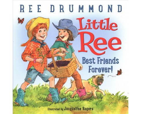 Little Ree : Best Friends Forever! -  Signed (Little Ree) by Ree Drummond (School And Library) - image 1 of 1