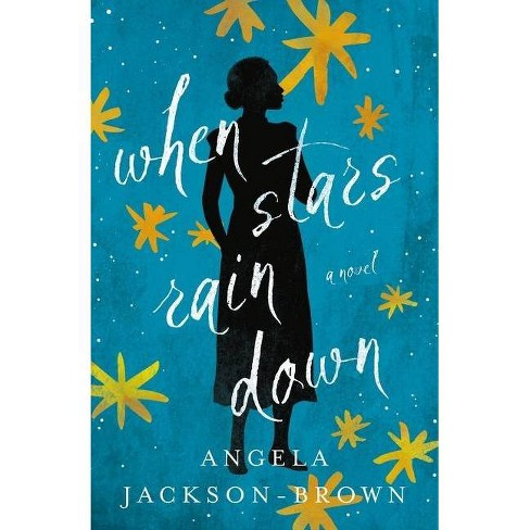 When Stars Rain Down - by  Angela Jackson-Brown (Paperback) - image 1 of 1