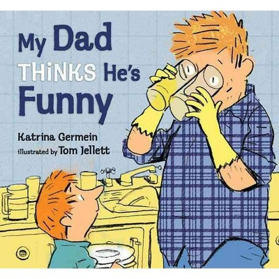 My Dad Thinks He's Funny - by Katrina Germein (Hardcover)