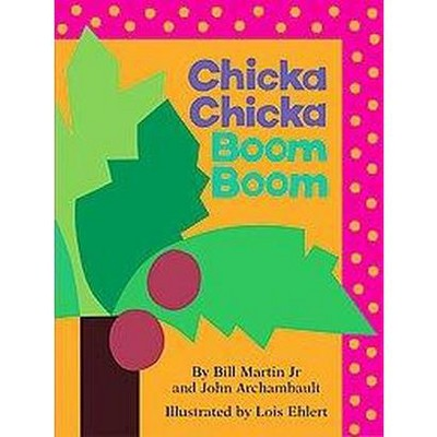 Chicka Chicka Boom Boom by Bill Martin Jr. and John Archambault (Reprint)(Board)by Bill Martin Jr.