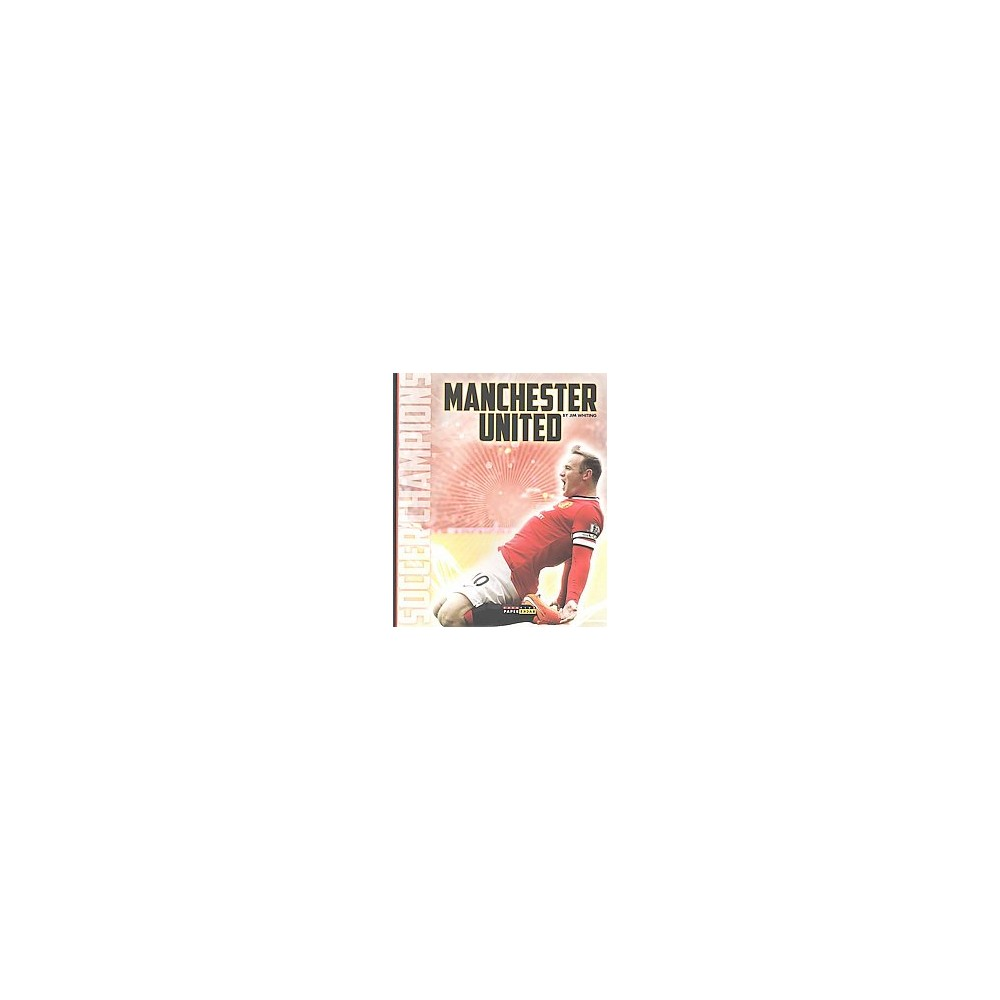 Manchester United (Paperback) (Jim Whiting)