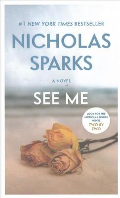 Nicholas Sparks See Me Book