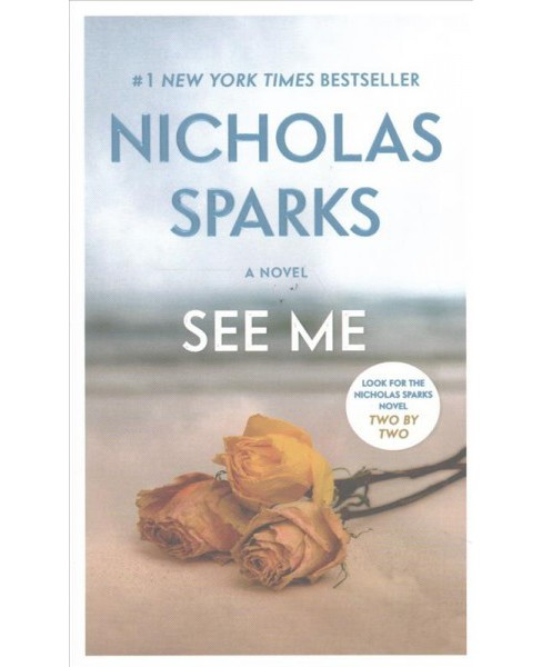 See Me -  Reprint by Nicholas Sparks (Paperback) - image 1 of 1