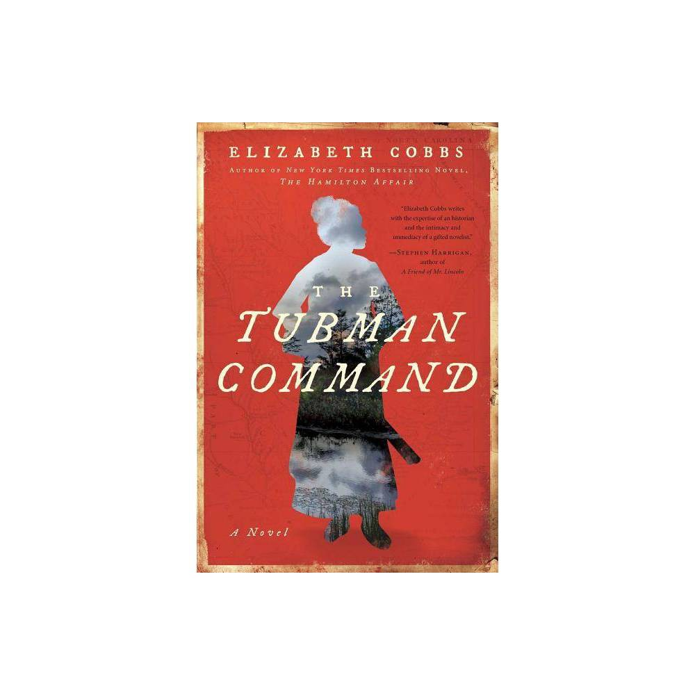 The Tubman Command By Elizabeth Cobbs Hardcover