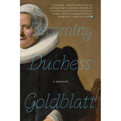 Becoming Duchess Goldblatt - by  Anonymous (Hardcover) - image 1 of 1