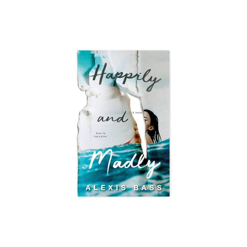 Happily And Madly By Alexis Bass Paperback
