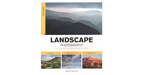 Landscape Photography : The Essential Beginner's Guide (Paperback) (David Taylor) - image 1 of 1