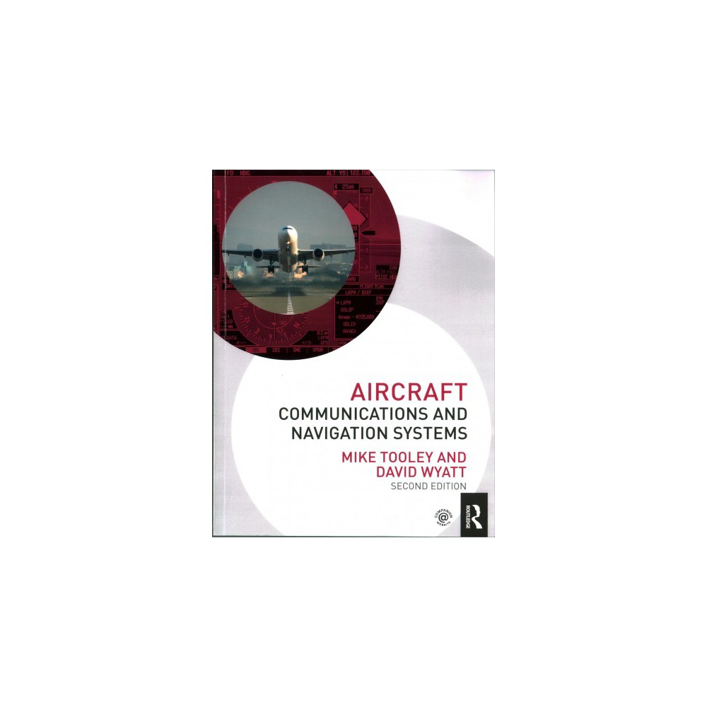 Aircraft Communications and Navigation Systems - by Mike Tooley & David Wyatt (Paperback).