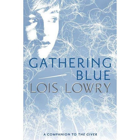 Gathering Blue - (Giver Quartet) by  Lois Lowry (Paperback) - image 1 of 1