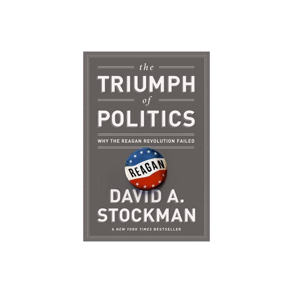 The Triumph Of Politics By David Stockman Paperback