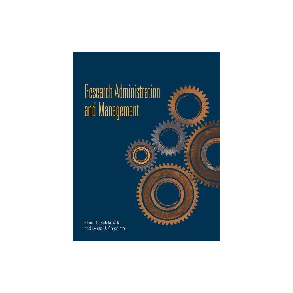 Research Administration Management By Elliott C Kulakowski Lynne U Chronister Paperback