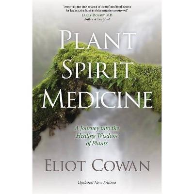 Plant Spirit Medicine - by  Eliot Cowan (Paperback)