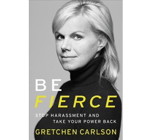 Be Fierce: Stop Harassment and Take Your Power Back (Hardcover) (Gretchen Carlson) - image 1 of 1