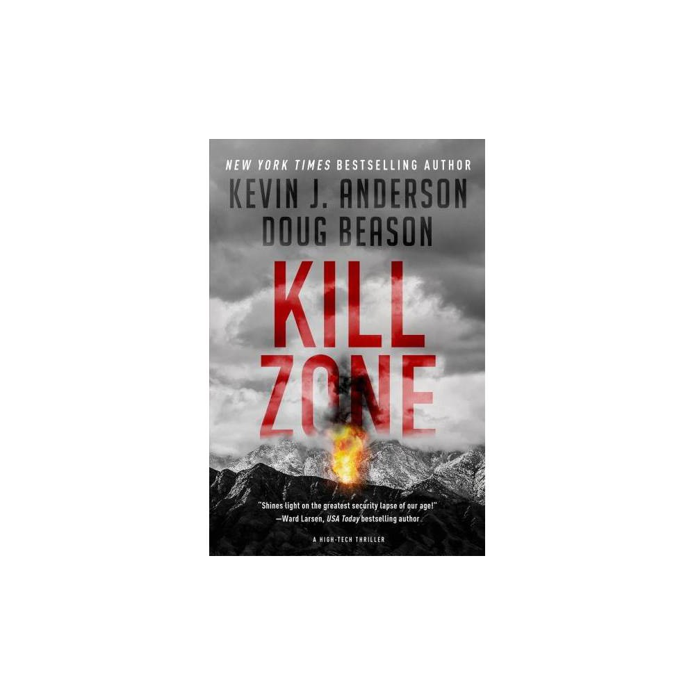 Kill Zone - by Kevin J. Anderson & Doug Beason (Hardcover)