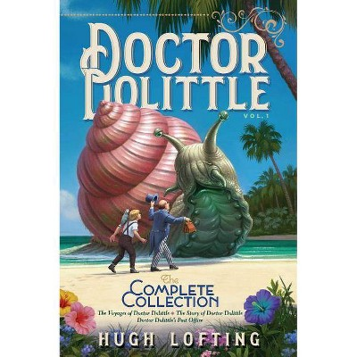 Doctor Dolittle the Complete Collection, Vol. 1 - by Hugh Lofting (Paperback)
