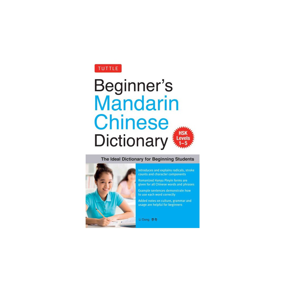 Beginner's Mandarin Chinese Dictionary : The Ideal Dictionary for Beginning Students: Hsk Levels 1-5