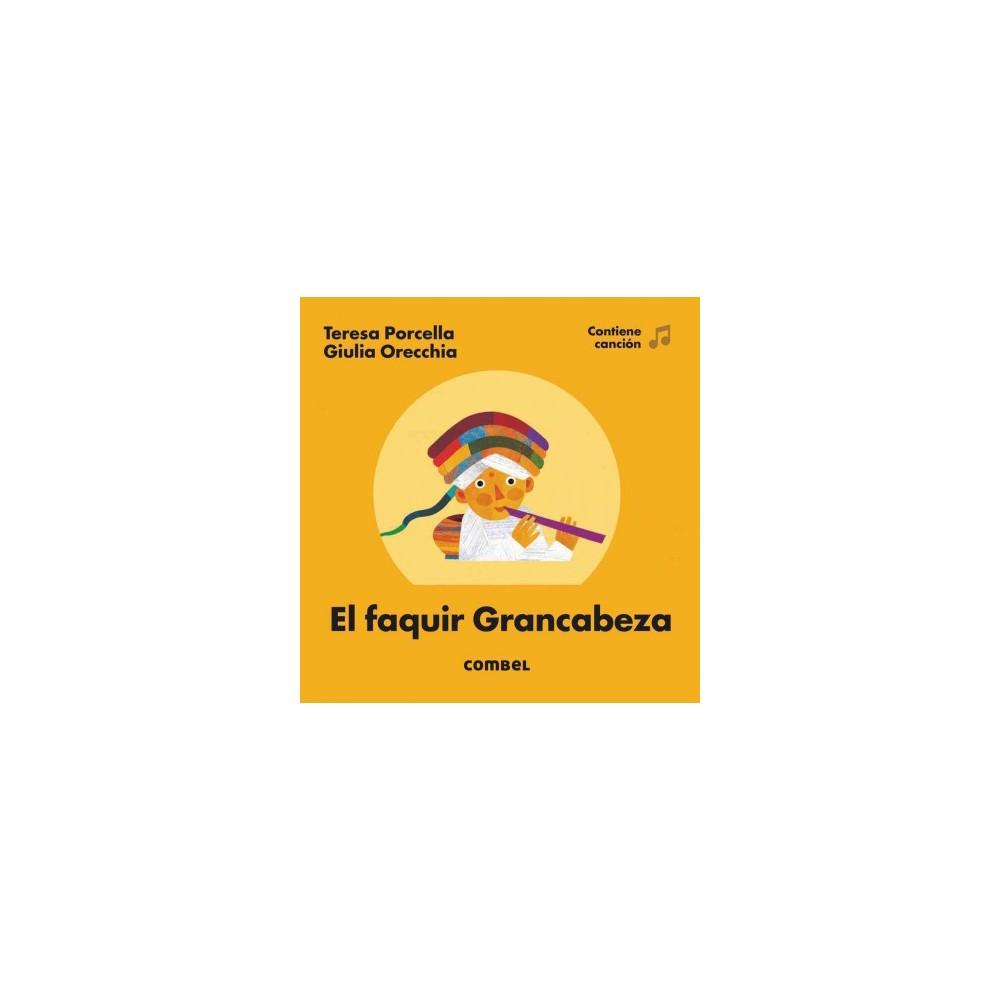 El faquir de Grancabeza / The fakir Grancabeza (Hardcover) (Teresa Porcella)