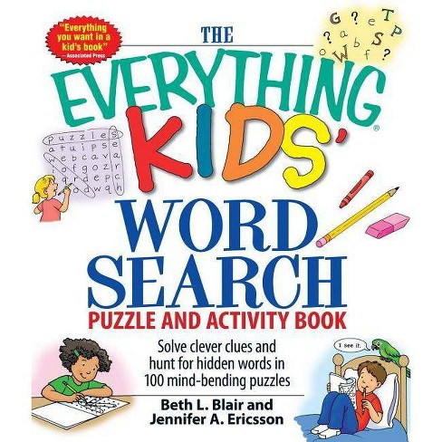 The Everything Kids' Word Search Puzzle and Activity Book - by  Beth L Blair & Jennifer A Ericsson - image 1 of 1