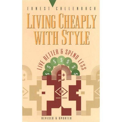 Living Cheaply with Style - (Self-Mastery Series) 2 Edition by  Ernest Callenbach (Paperback) - image 1 of 1
