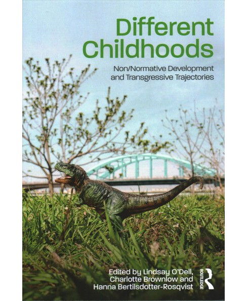 Different Childhoods : Non/Normative Development and Transgressive Trajectories -  (Paperback) - image 1 of 1
