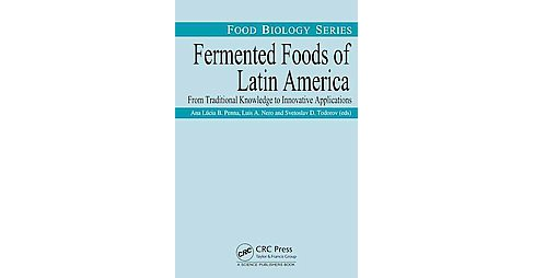 Fermented Foods of Latin America : From Traditional Knowledge to Innovative Applications (Hardcover) - image 1 of 1