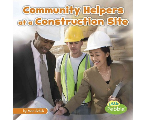 Community Helpers at the Construction Site (Paperback) (Mari Schuh) - image 1 of 1