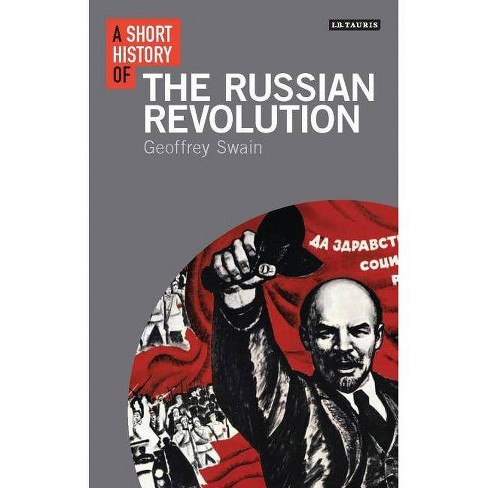 A Short History of the Russian Revolution - (Short Histories) by  Geoffrey Swain (Hardcover) - image 1 of 1