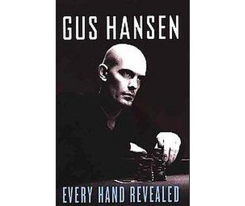 Every Hand Revealed (Paperback) (Gus Hansen) - image 1 of 1
