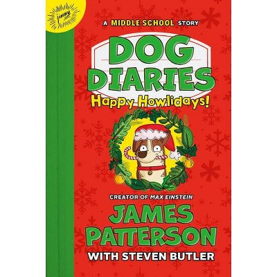 Happy Howlidays : A Middle School Story -  by James Patterson & Steven  Butler (Hardcover)