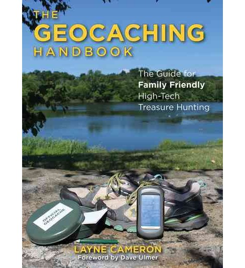 Geocaching Handbook : The Guide for Family Friendly, High-tech Treasure Hunting (Paperback) (Layne - image 1 of 1