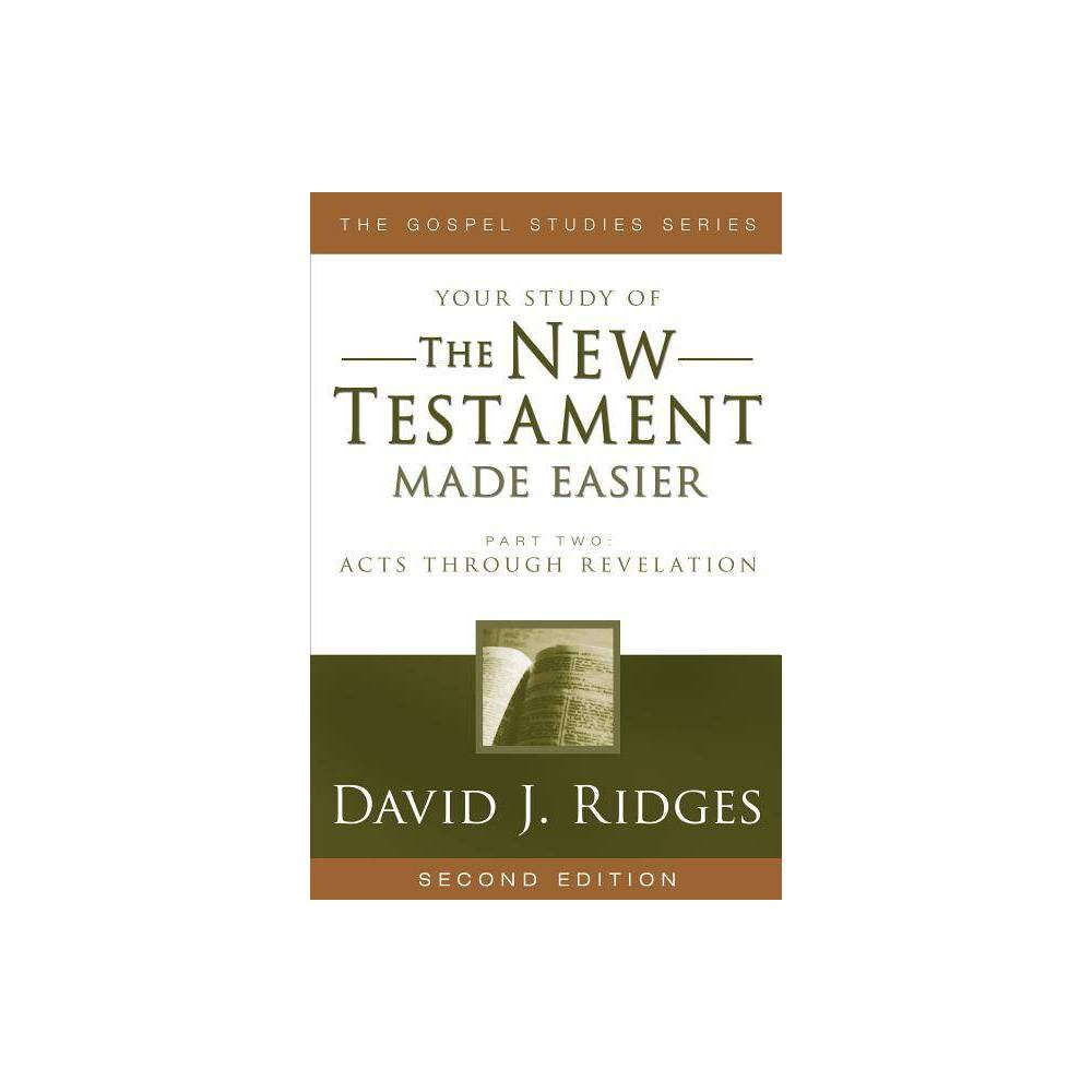 The New Testament Made Easier Part 2 Gospel Studies Cedar Fort 2nd Edition By David J Ridges Paperback