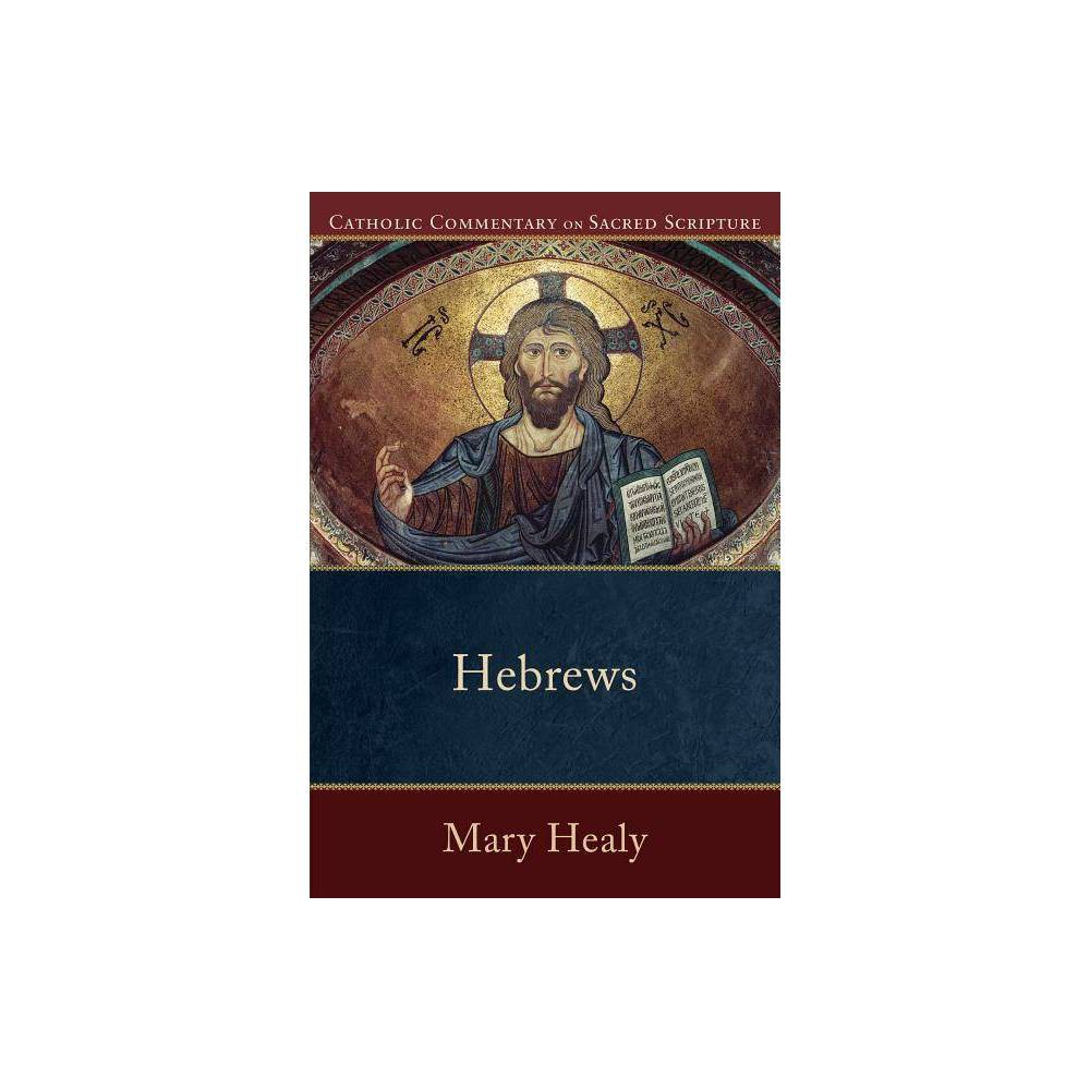 Hebrews Catholic Commentary On Sacred Scripture By Mary Healy Paperback