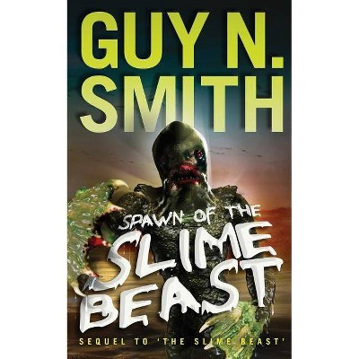 Spawn of the Slime Beast - by  Guy N Smith (Paperback)