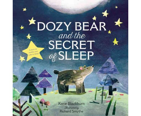 Dozy Bear and the Secret of Sleep -  by Katie Blackburn (School And Library) - image 1 of 1