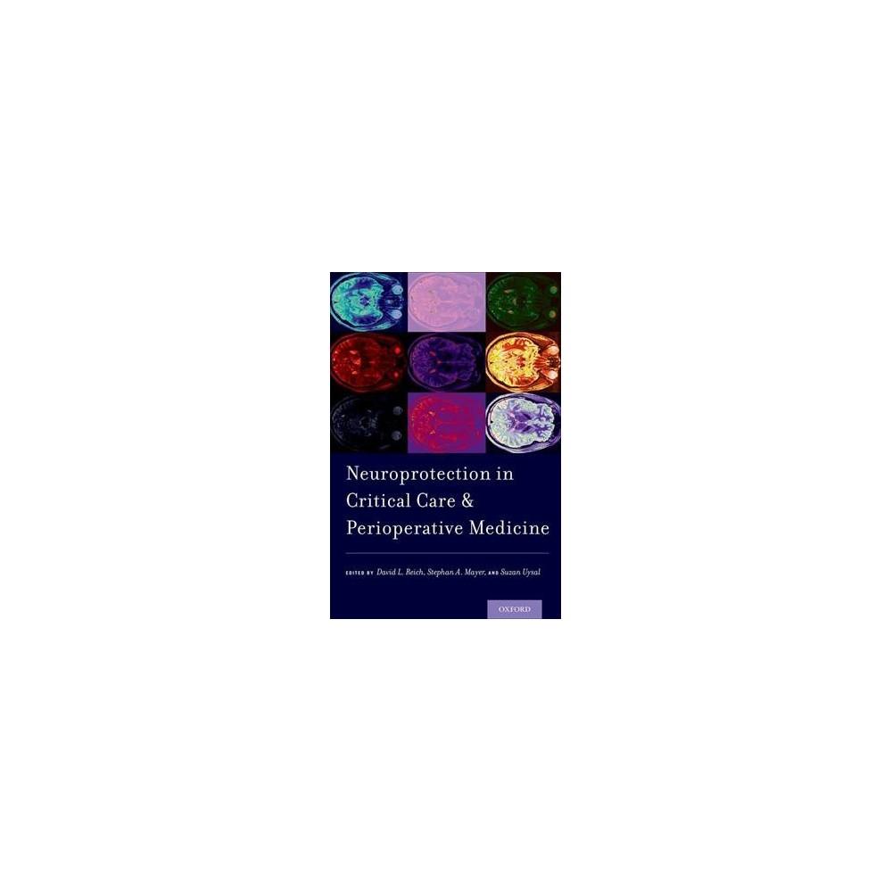 Neuroprotection in Critical Care and Perioperative Medicine - (Paperback)