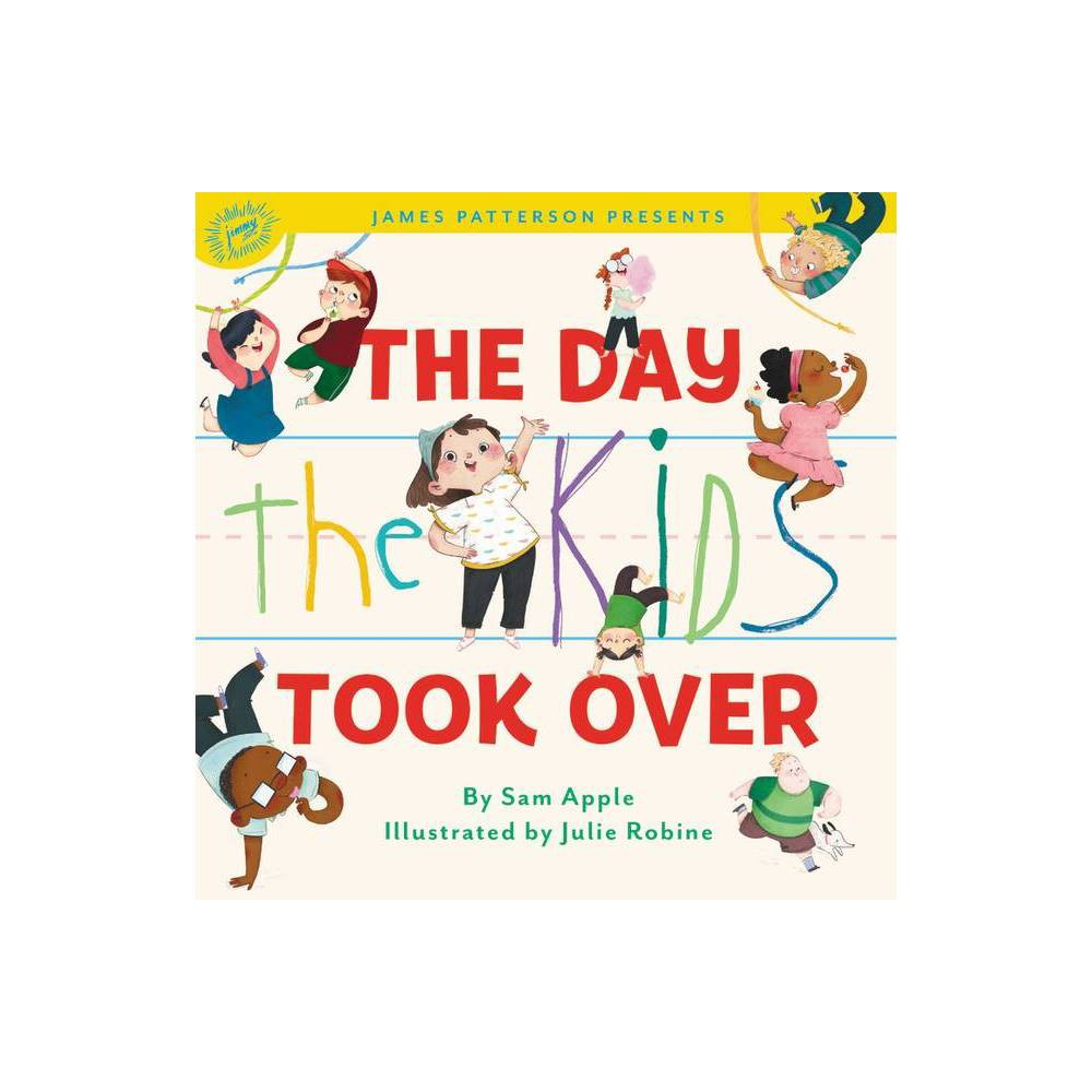 The Day The Kids Took Over By Sam Apple Hardcover