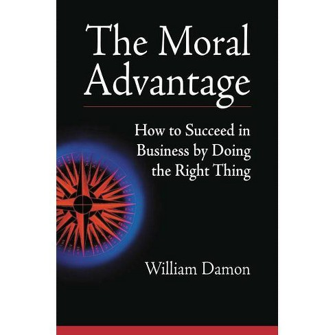 The Moral Advantage - by  William Damon (Hardcover) - image 1 of 1