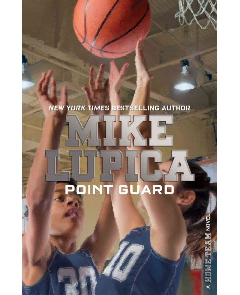 Point Guard -  (Home Team) by Mike Lupica (Hardcover) - image 1 of 1