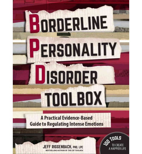Borderline Personality Disorder Toolbox : A Practical Evidence-Based Guide to Regulating Intense - image 1 of 1