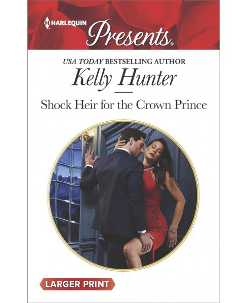 Shock Heir for the Crown Prince (Large Print) (Paperback) (Kelly Hunter) - image 1 of 1