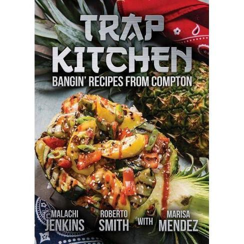 Trap Kitchen - by  Malachi Jenkins & Roberto Smith & Marisa Mendez (Paperback) - image 1 of 1