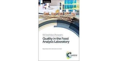 Quality in the Food Analysis Laboratory (Hardcover) (Roger Wood & Hilde Skar Norli & Harriet Wallin) - image 1 of 1