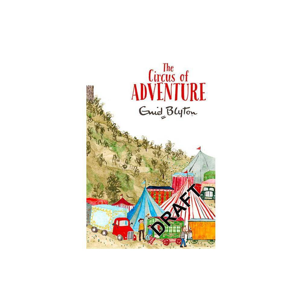 The Circus Of Adventure By Enid Blyton Paperback