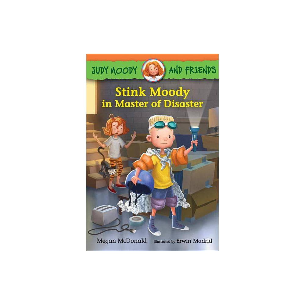 Judy Moody And Friends Stink Moody In Master Of Disaster By Megan Mcdonald Hardcover