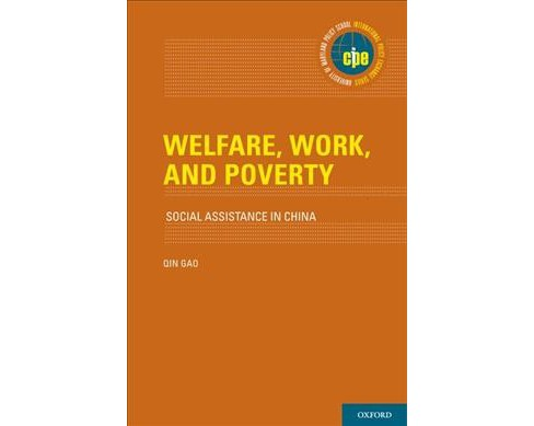 Welfare, Work, and Poverty : Social Assistance in China (Hardcover) (Qin Gao) - image 1 of 1