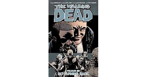 Walking Dead 25 : No Turning Back (Paperback) (Robert Kirkman) - image 1 of 1