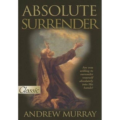 Absolute Surrender - by  Andrew Murray (Paperback) - image 1 of 1